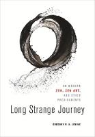 Long Strange Journey: On Modern Zen,...