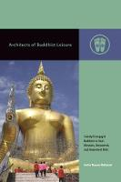 Architects of Buddhist Leisure:...