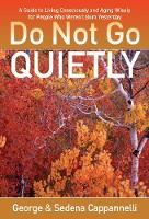Do Not Go Quietly: A Guide to Living...