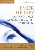 EMDR Therapy and Adjunct Approaches...