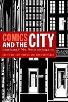 Comics and the City: Urban Space in Print, Picture and Sequence
