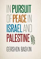 In Pursuit of Peace in Israel and...