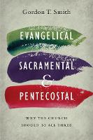 Evangelical, Sacramental, and...