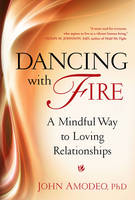 Dancing with Fire: A Mindful Way to...