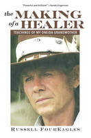 The Making of a Healer: Teachings of...