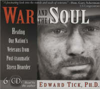 War and the Soul: Healing Our ...