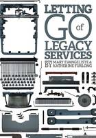 Letting Go of Legacy Services: ...