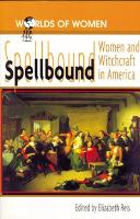 Spellbound: Woman and Witchcraft in...