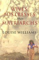 Wives, Mistresses, and Matriarchs:...
