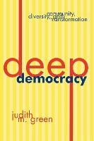 Deep Democracy: Community, Diversity,...