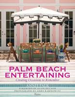 Palm Beach Entertaining: Creating...
