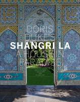 Doris Duke's Shangri La: A House in...