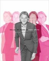Hello, My Name is Paul Smith: Fashion...