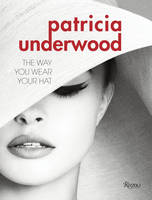 Patricia Underwood: The Allure of Hats