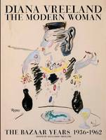 Diana Vreeland: the Modern Woman: The...