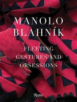 Manolo Blahnik: Fleeting Gestures and...