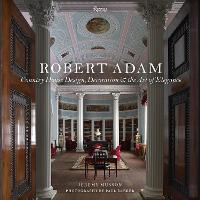 Robert Adam: Country House Design,...