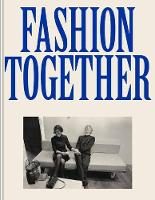 Fashion Together: Conversations with...