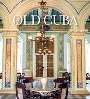 Old Cuba: Urban and Vernacular...