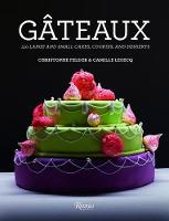 Gateaux: 150 Large and Small Cakes
