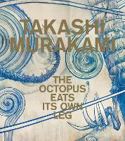 Takashi Murakami: The Octopus Eats ...