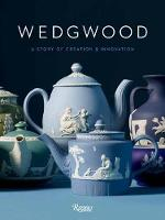 Wedgwood: A story of creation and...