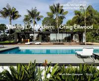 Making L.A. Modern: Craig Ellwood -...