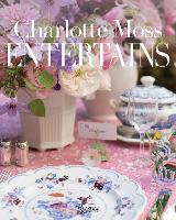 Charlotte Moss Entertains:...