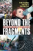 Beyond the Fragments: Feminism and ...