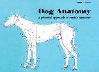 Dog Anatomy: A Pictorial Approach to...