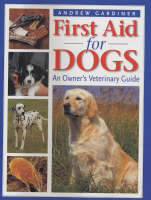 First Aid for Dogs: An Owner's...
