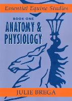 Essential Equine Studies: Anatomy and...