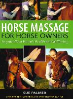 Horse Massage for Horse Owners:...