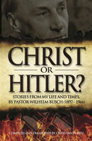 Christ or Hitler?: The Life of ...