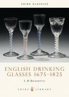 English Drinking Glasses, 1675-1825