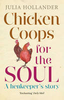 Chicken Coops for the Soul: A...