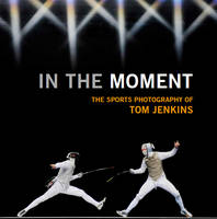In The Moment: The Sports Photography...