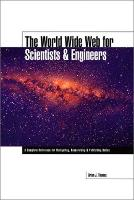 The World Wide Web for Scientists and...