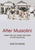 After Mussolini: Jewish Life and...