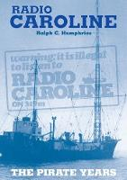 Radio Caroline: The Pirate Years (New...
