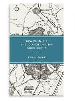 New Jerusalem: The Good City and the...