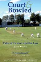 Court and Bowled: Tales of Cricket ...