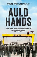 Auld Hands: Untold Stories of the Men...