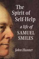 The Spirit of Self-Help: A Life of...