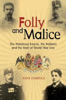 Folly and Malice: The Habsburg ...
