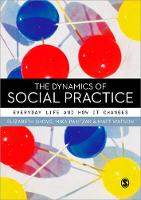 The Dynamics of Social Practice:...