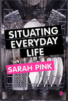 Situating Everyday Life: Practices ...