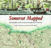 Somerset Mapped: Cartography in the...