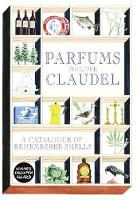 Parfums: A Catalogue of Remembered...