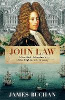 John Law: A Scottish Adventurer of ...